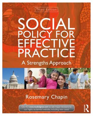 Social Policy for Effective Practice: A Strengths Approach - Chapin, Rosemary, Ph.D.
