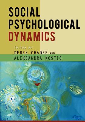 Social Psychological Dynamics - Chadee, Derek (Editor)