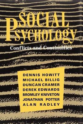 Social Psychology: Conflicts and Continuities - Howitt, Dennis