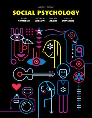 Social Psychology - Aronson, Elliot, and Wilson, Timothy D., and Akert, Robin M.