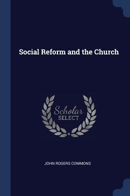 Social Reform and the Church - Commons, John Rogers