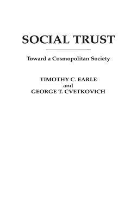 Social Trust: Toward a Cosmopolitan Society - Cvetkovich, George, and Earle, Timothy