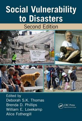 Social Vulnerability to Disasters - Thomas, Deborah S K (Editor), and Phillips, Brenda D (Editor), and Lovekamp, William E (Editor)