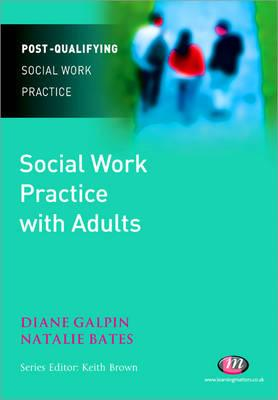 Social Work Practice with Adults - Galpin, Di, and Bates, Nathalie