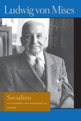 Socialism: An Economic and Sociological Analysis - Mises, Ludwig Von