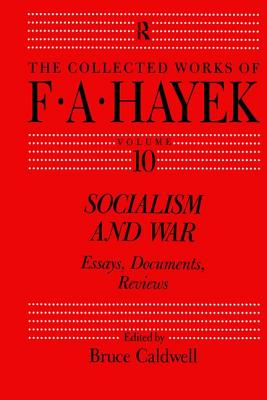 Socialism and War: Essays, Documents, Reviews - Caldwell, Bruce, Dr. (Editor)