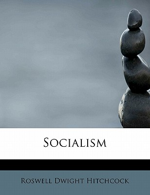 Socialism - Hitchcock, Roswell D