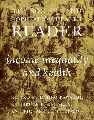 Society And Population Health Reader, The: Vol 1: Income, Inequality and Health - Kawachi, Ichiro