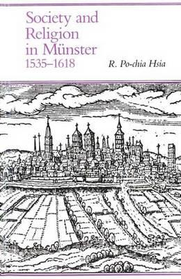 Society and Religion in Munster, 1535-1618 - Hsia, R Po-Chia