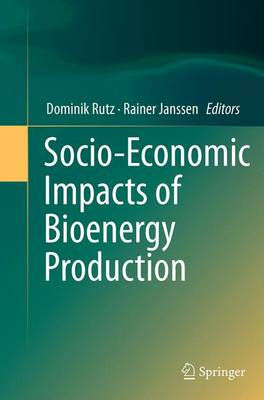 Socio-Economic Impacts of Bioenergy Production - Rutz, Dominik (Editor), and Janssen, Rainer (Editor)