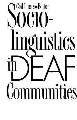 Sociolinguistics in Deaf Communities - Lucas, Ceil (Editor)