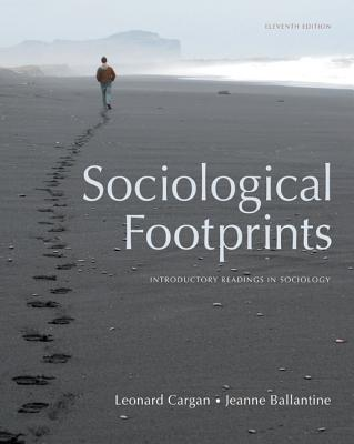 Sociological Footprints: Introductory Readings in Sociology - Cargan, Leonard, and Ballantine, Jeanne H, Dr.