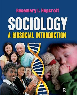 Sociology: A Biosocial Introduction - Hopcroft, Rosemary L