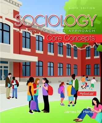 Sociology: A Down-To-Earth Approach Core Concepts - Henslin, James M.