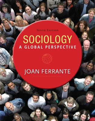 Sociology: A Global Perspective - Ferrante, Joan, Dr.