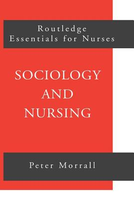 Sociology and Nursing: An Introduction - Morrall, Peter