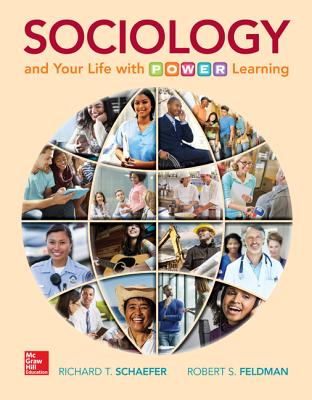 Sociology and Your Life with P.O.W.E.R. Learning - Schaefer, Richard T, and Feldman, Robert S, Dean