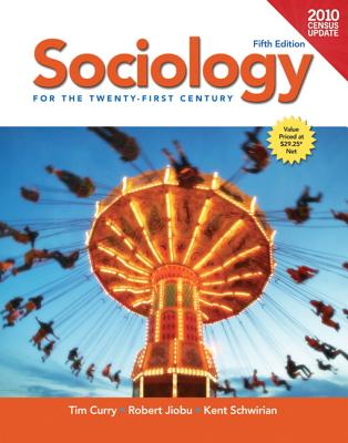 Sociology for the Twenty-First Century - Curry, Tim, and Jiobu, Robert, and Schwirian, Kent