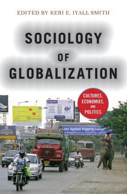 Sociology of Globalization - Iyall Smith, Keri E.