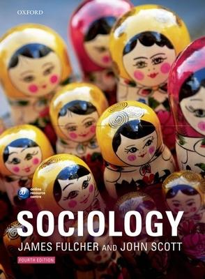 Sociology - Fulcher, James, and Scott, John