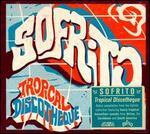 Sofrito: Tropical Discotheque