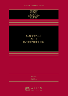 Software and Internet Law - Lemley, Mark A, and Menell, Peter S, and Merges, Robert P