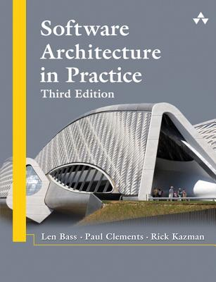 Software Architecture in Practice - Bass, Len, and Clements, Paul, and Kazman, Rick