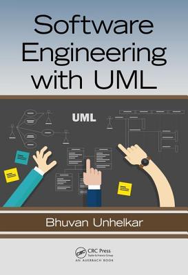 Software Engineering with UML - Unhelkar, Bhuvan