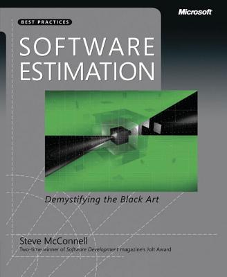 Software Estimation: Demystifying the Black Art - McConnell, Steve