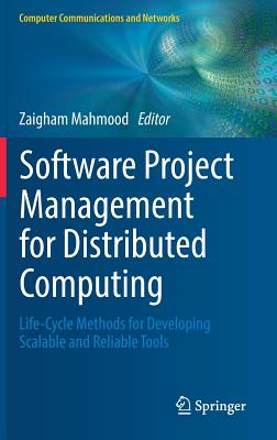 Software Project Management for Distributed Computing: Life-Cycle Methods for Developing Scalable and Reliable Tools - Mahmood, Zaigham (Editor)