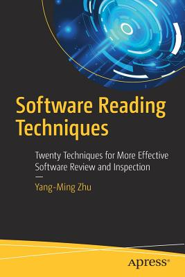 Software Reading Techniques: Twenty Techniques for More Effective Software Review and Inspection - Zhu, Yang‐ming