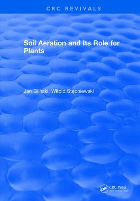 Soil Aeration and Its Role For Plants - Glinski