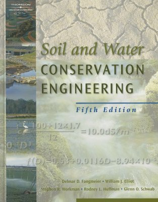 Soil and Water Conservation Engineering - Fangmeier, Delmar D, and Elliot, William J, and Workman, Stephen R