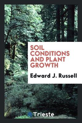 Soil Conditions and Plant Growth - Russell, Edward J