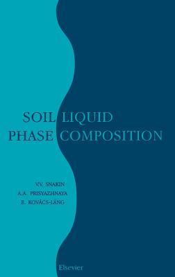 Soil Liquid Phase Composition - Snakin, V V (Editor)