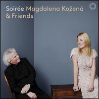 Soirée: Magdalena Ko?ená & Friends - Andrew Marriner (clarinet); Dávid Adorján (cello); Kaspar Zehnder (flute); Magdalena Ko?ená (mezzo-soprano);...