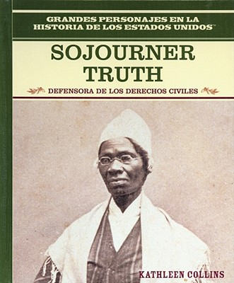Sojourner Truth: Defensora de los Derechos Civiles/Equal Rights Advocate - Rosen Publishing Group (Creator)