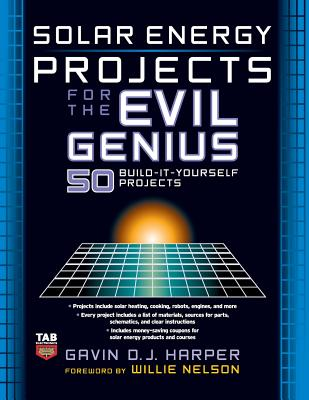 Solar Energy Projects for the Evil Genius - Harper, Gavin