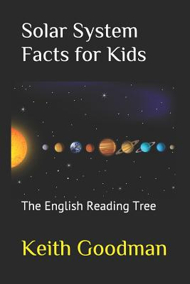 Solar System Facts for Kids: The English Reading Tree - Goodman, Keith