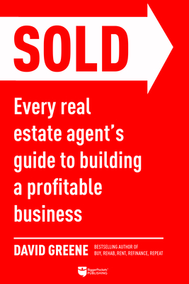 Sold: Every Real Estate Agent's Guide to Building a Profitable Business - Greene, David M