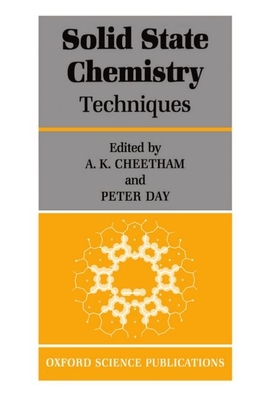 Solid State Chemistry: Volume 1: Techniques - Cheetham, A K (Editor), and Day, P (Editor)