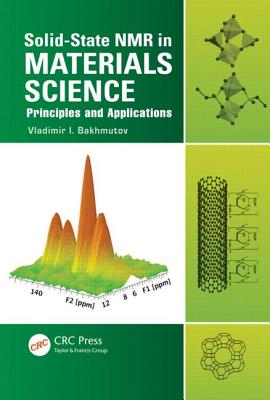 Solid-State NMR in Materials Science: Principles and Applications - Bakhmutov, Vladimir I