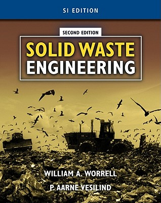 Solid Waste Engineering, SI Version - Worrell, William A, and Vesilind, P Aarne