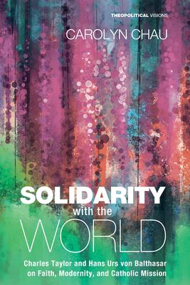 Solidarity with the World - Chau, Carolyn A