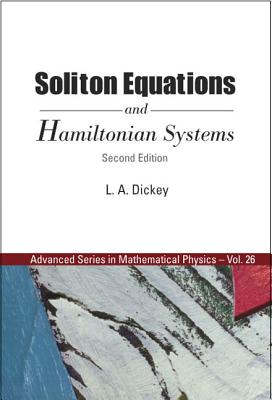 Soliton Equations and Hamiltonian Systems (Second Edition) - Dickey, Leonid A