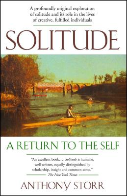Solitude: A Return to the Self - Storr, Anthony