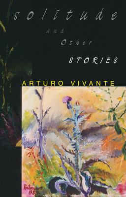 Solitude and Other Stories - Vivante, Arturo