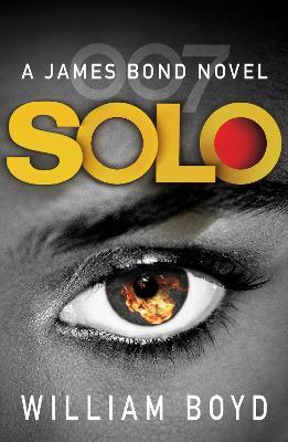 Solo: A James Bond Novel - Boyd, William