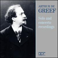 Solo and Concerto Recordings - Arthur de Greef (piano); Landon Ronald (conductor)