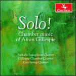 Solo!: Chamber music of Amos Gillespie